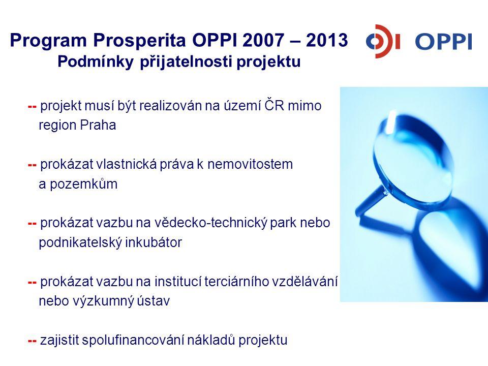 Program Prosperita OPPI 2007 – 2013 Podmínky přijatelnosti projektu