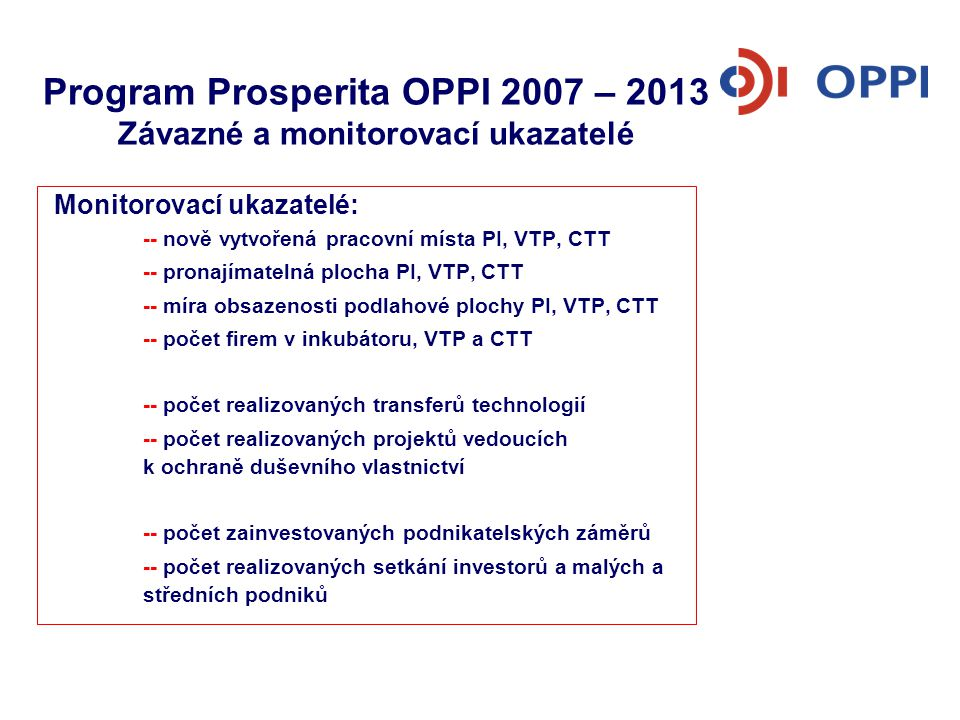 Program Prosperita OPPI 2007 – 2013 Závazné a monitorovací ukazatelé