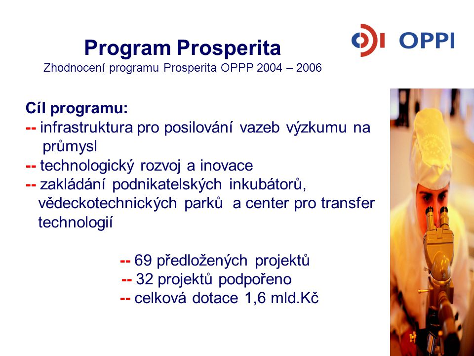 Program Prosperita Zhodnocení programu Prosperita OPPP 2004 – 2006
