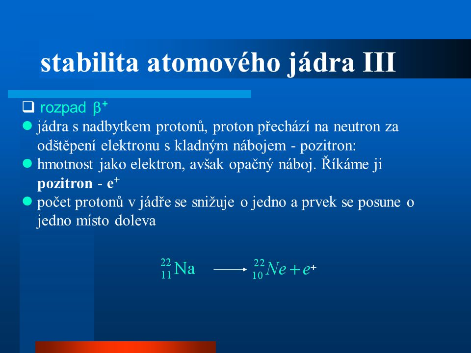 stabilita atomového jádra III