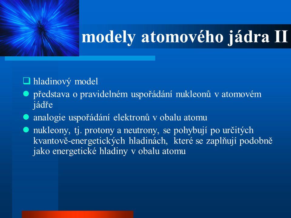 modely atomového jádra II