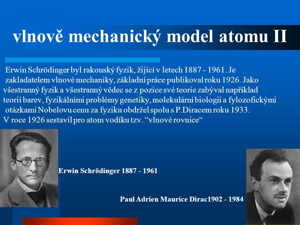 vlnově mechanický model atomu II