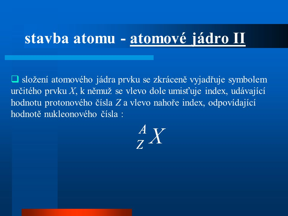 stavba atomu - atomové jádro II