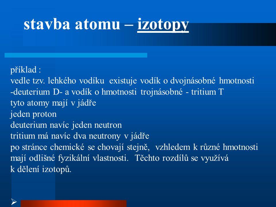 stavba atomu – izotopy příklad :