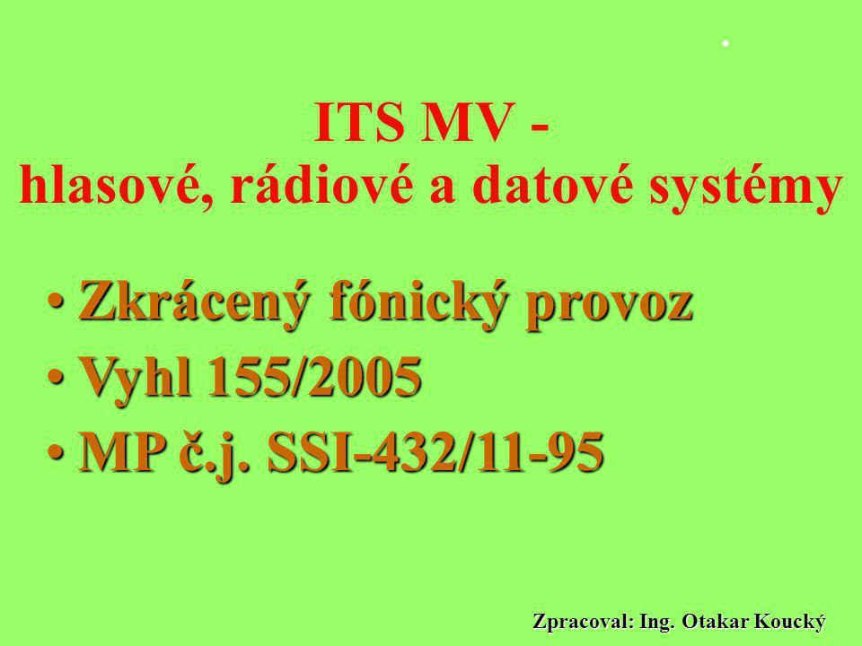 ITS MV - hlasové, rádiové a datové systémy
