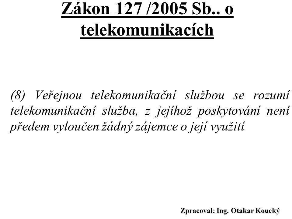Zákon 127 /2005 Sb.. o telekomunikacích
