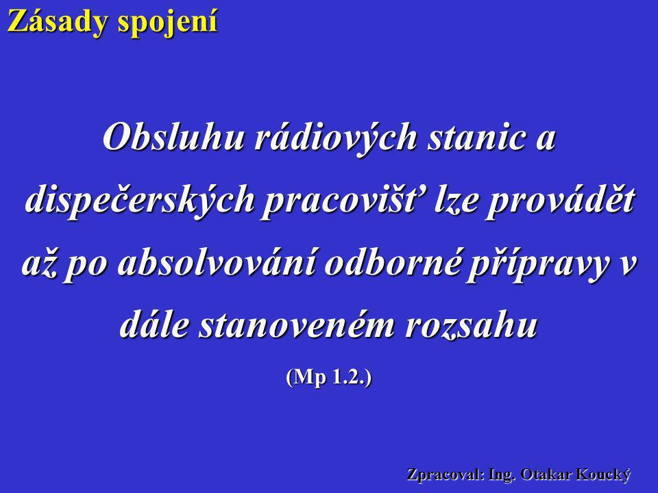 Zpracoval: Ing. Otakar Koucký