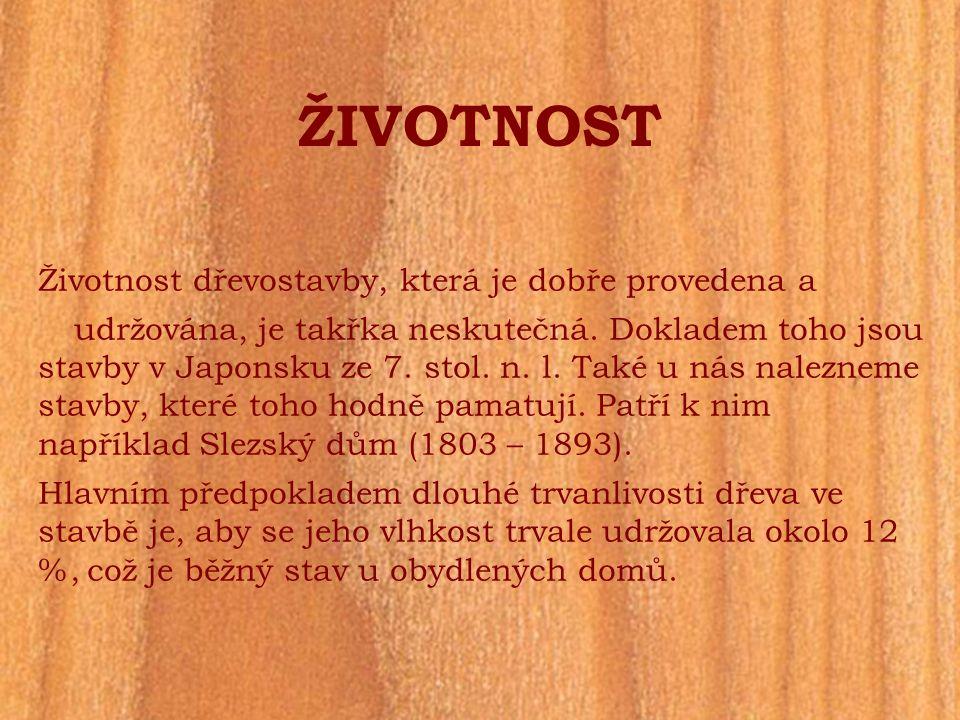 ŽIVOTNOST Životnost dřevostavby, která je dobře provedena a