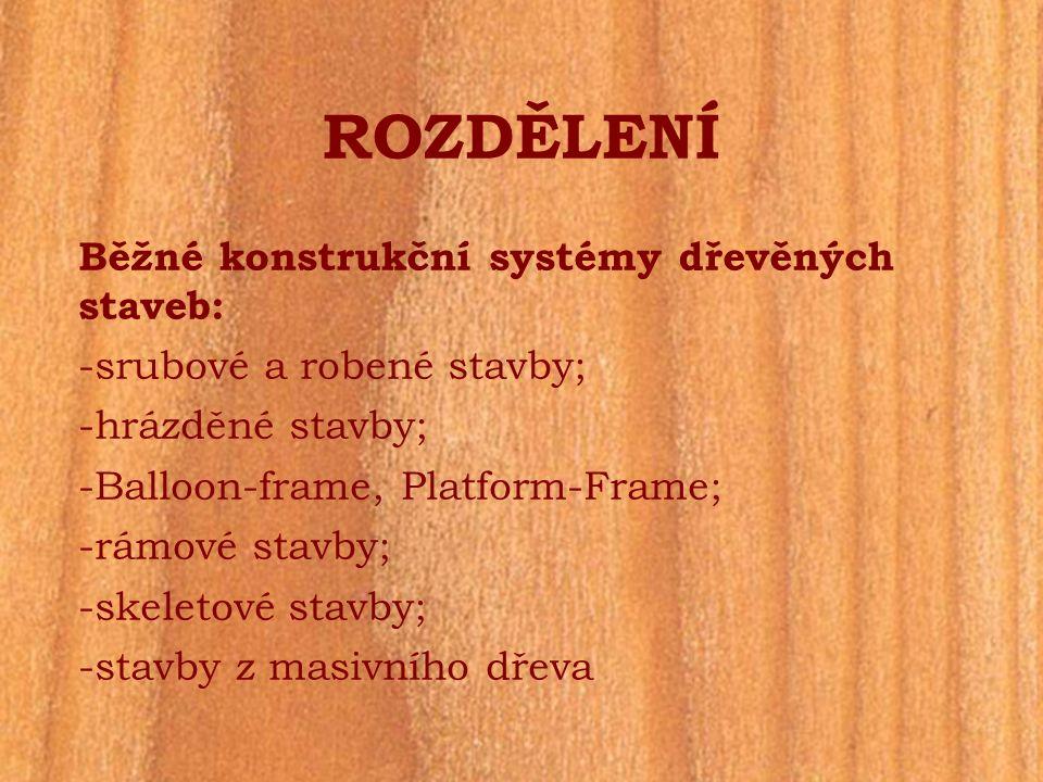 ROZDĚLENÍ Běžné konstrukční systémy dřevěných staveb: