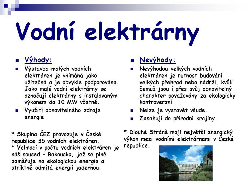 Vodní elektrárny Výhody: Nevýhody: