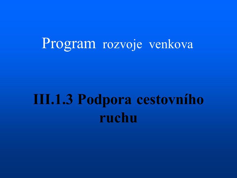 III.1.3 Podpora cestovního ruchu