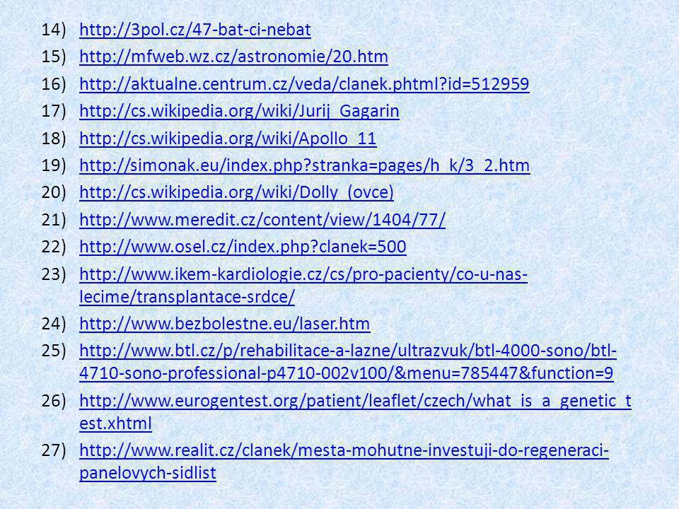 http://3pol.cz/47-bat-ci-nebat http://mfweb.wz.cz/astronomie/20.htm. http://aktualne.centrum.cz/veda/clanek.phtml id=512959.