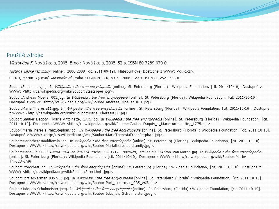 Použité zdroje: Vlastivěda 5. Nová škola, 2005. Brno : Nová škola, 2005. 52 s. ISBN 80-7289-070-0.