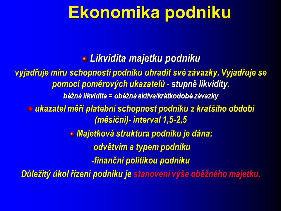 Ekonomika podniku Likvidita majetku podniku