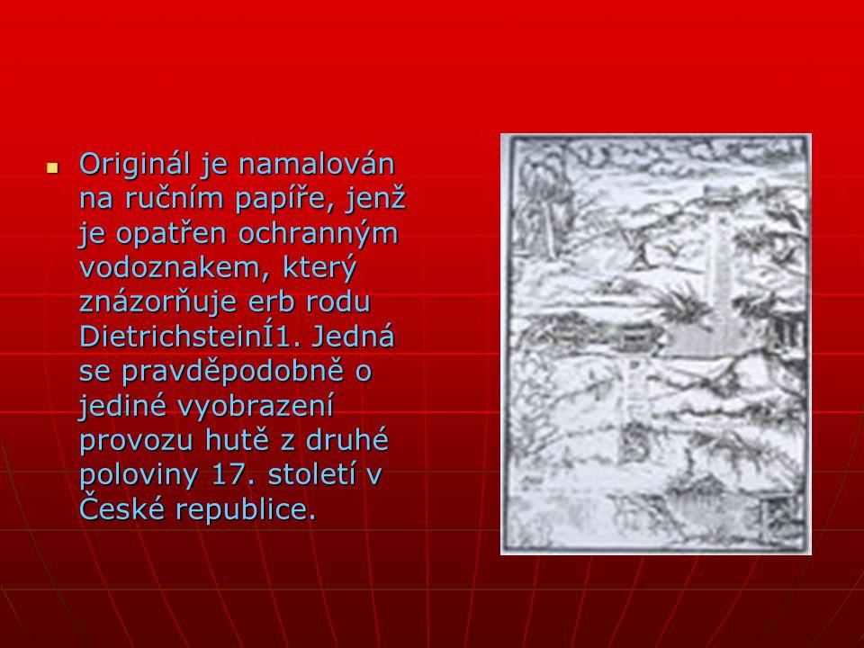 Originál je namalován na ručním papíře, jenž je opatřen ochranným vodoznakem, který znázorňuje erb rodu DietrichsteinÍ1.