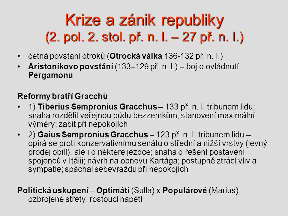 Krize a zánik republiky (2. pol. 2. stol. př. n. l. – 27 př. n. l.)