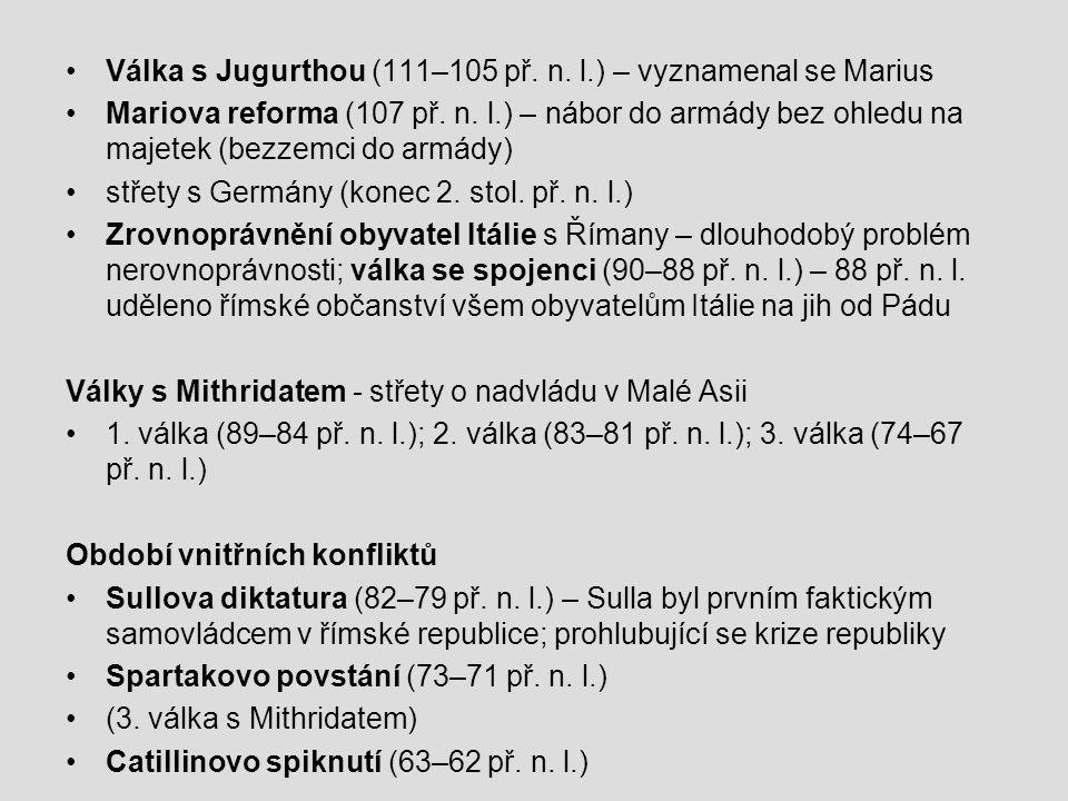 Válka s Jugurthou (111–105 př. n. l.) – vyznamenal se Marius
