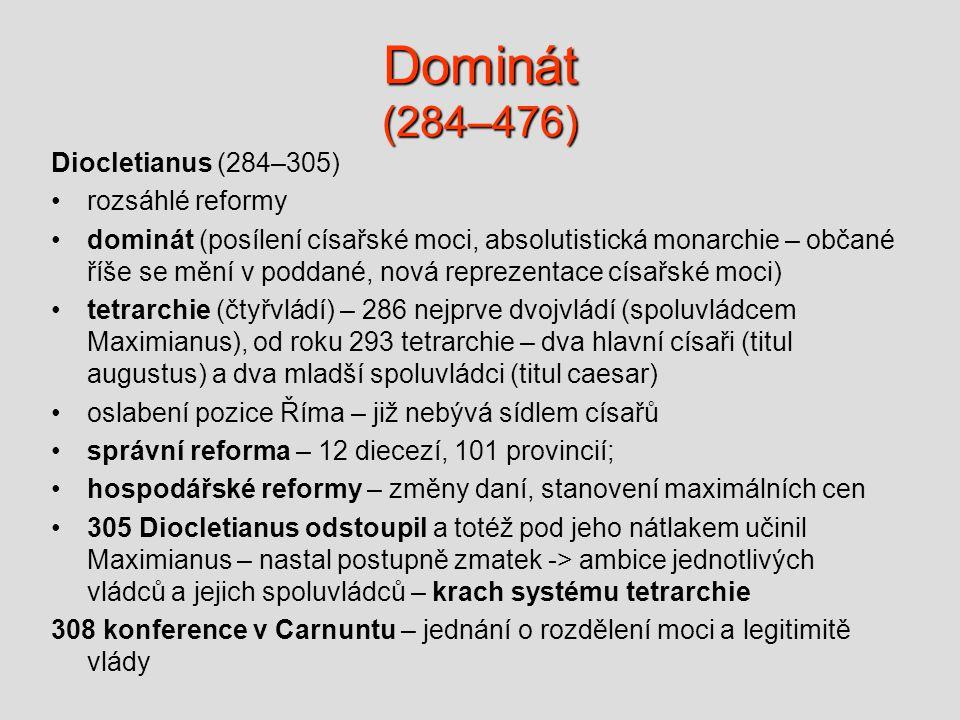 Dominát (284–476) Diocletianus (284–305) rozsáhlé reformy