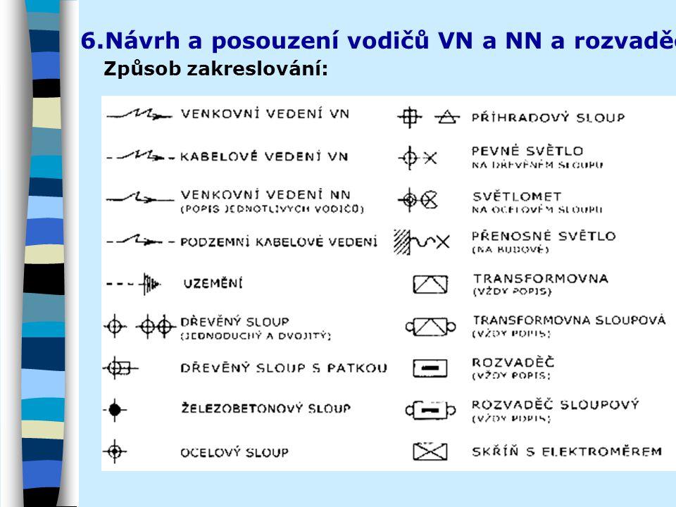 6.Návrh a posouzení vodičů VN a NN a rozvaděčů Způsob zakreslování:
