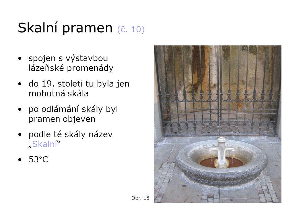 Skalní pramen (č. 10) spojen s výstavbou lázeňské promenády