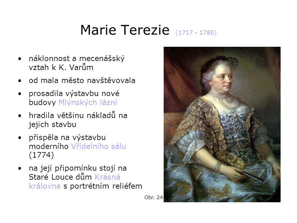 Marie Terezie (1717 - 1780) náklonnost a mecenášský vztah k K. Varům
