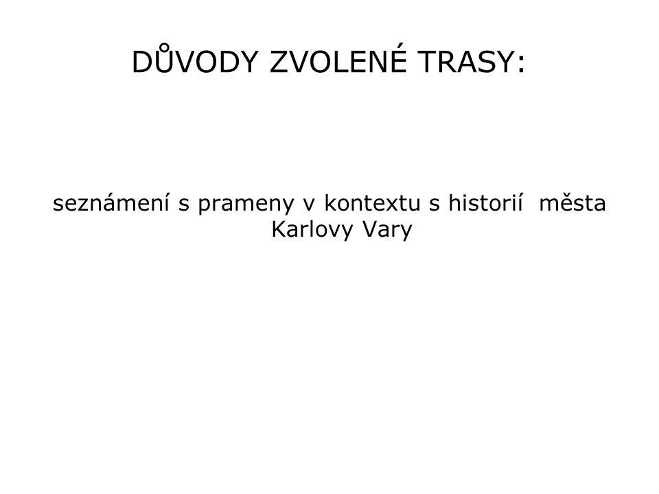 seznámení s prameny v kontextu s historií města Karlovy Vary