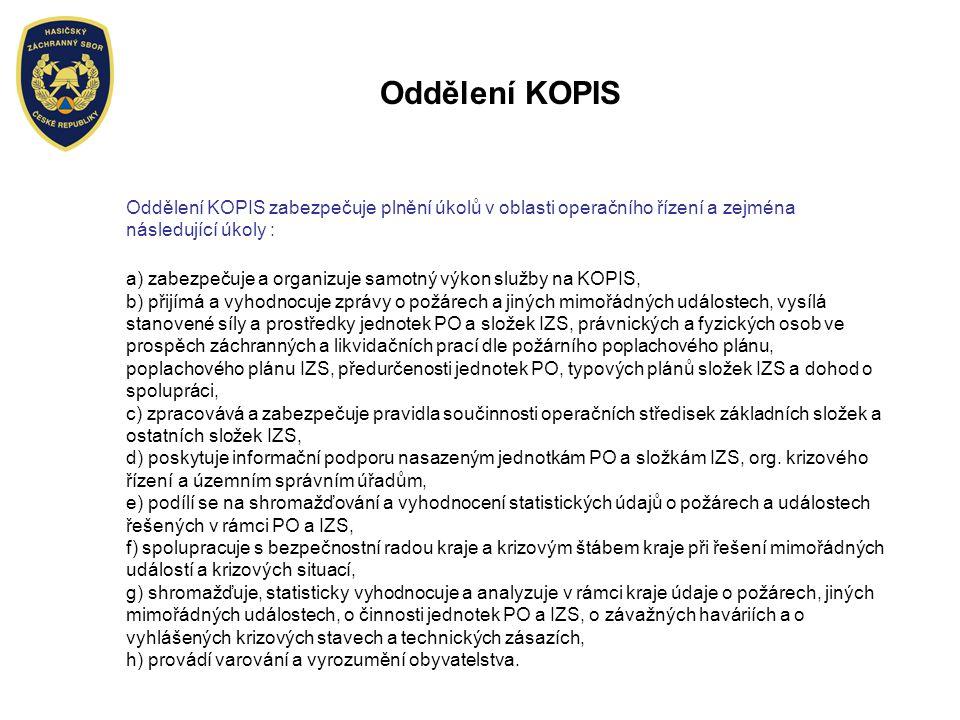 Oddělení KOPIS Oddělení KOPIS zabezpečuje plnění úkolů v oblasti operačního řízení a zejména následující úkoly :