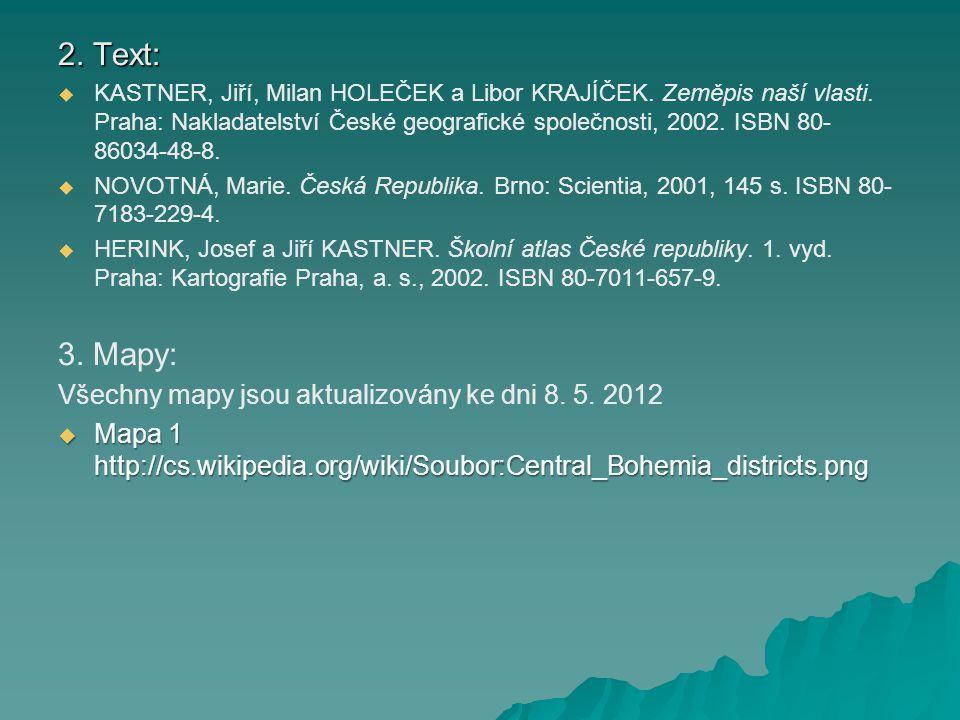 2. Text: 3. Mapy: Všechny mapy jsou aktualizovány ke dni 8. 5. 2012