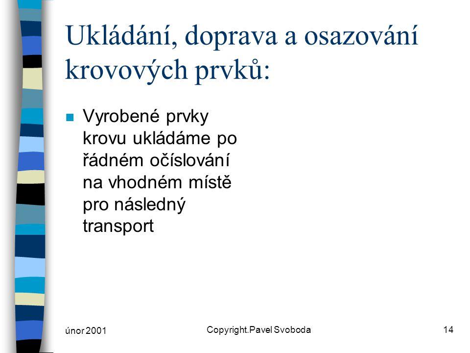 Ukládání, doprava a osazování krovových prvků:
