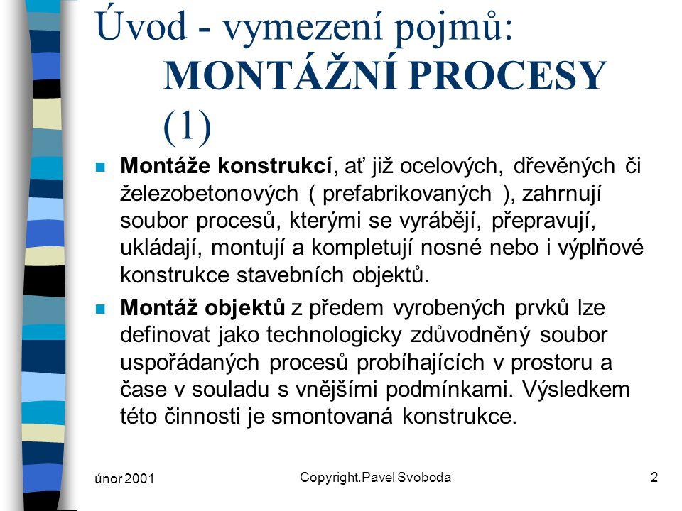 Úvod - vymezení pojmů: MONTÁŽNÍ PROCESY (1)