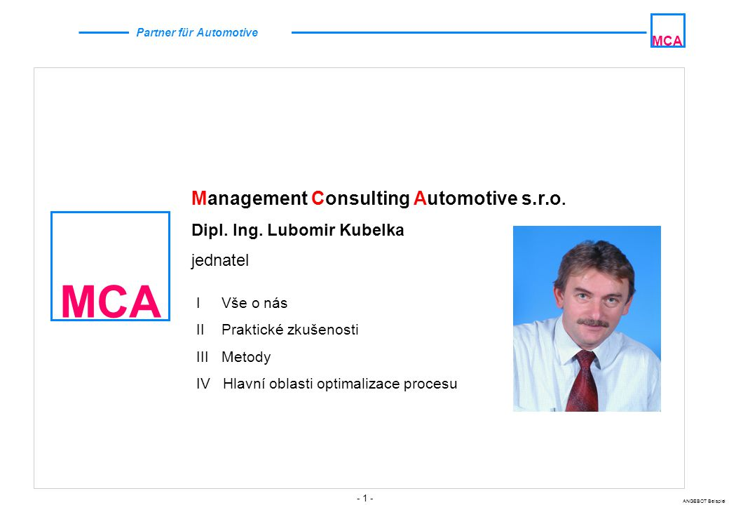 MCA Management Consulting Automotive s.r.o. Dipl. Ing. Lubomir Kubelka