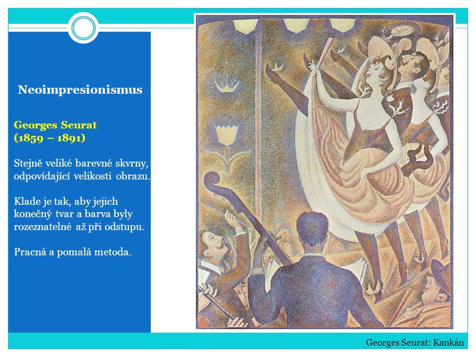 Neoimpresionismus Georges Seurat (1859 – 1891)
