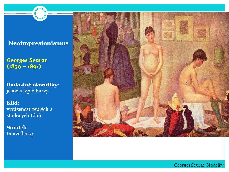 Neoimpresionismus Georges Seurat (1859 – 1891) Radostné okamžiky: