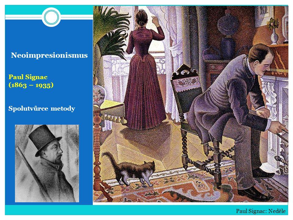 Neoimpresionismus Paul Signac (1863 – 1935) Spolutvůrce metody