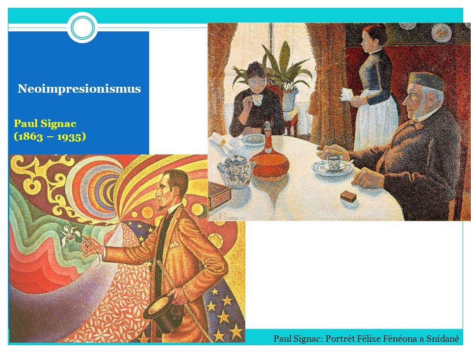 Neoimpresionismus Paul Signac (1863 – 1935)