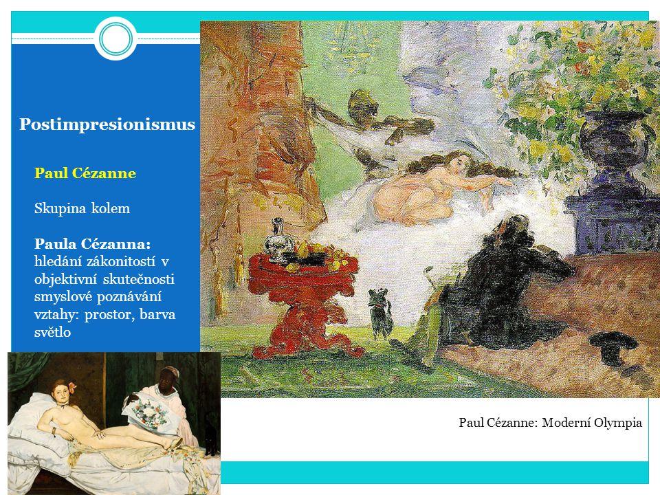 Postimpresionismus Paul Cézanne Skupina kolem Paula Cézanna: