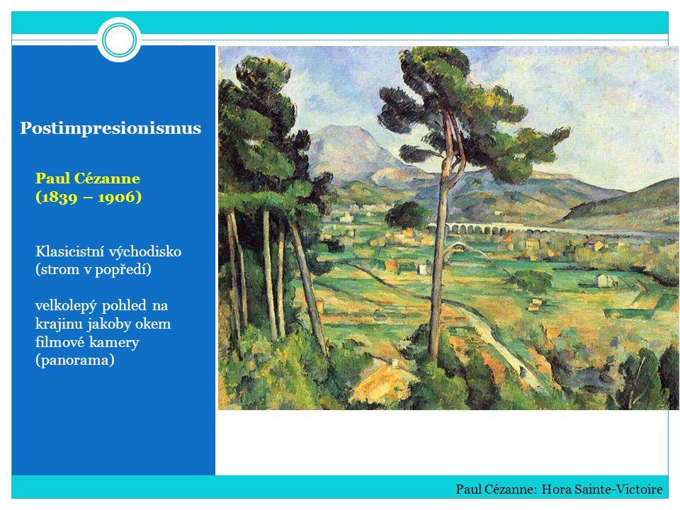 Postimpresionismus Paul Cézanne (1839 – 1906) Klasicistní východisko