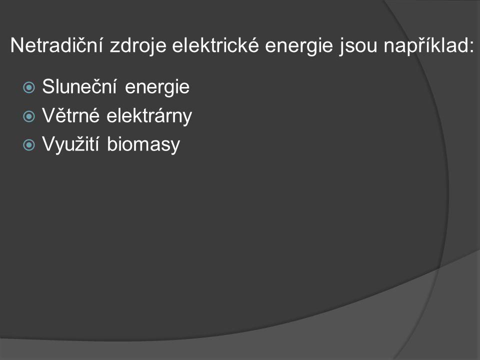 Netradiční zdroje elektrické energie jsou například: