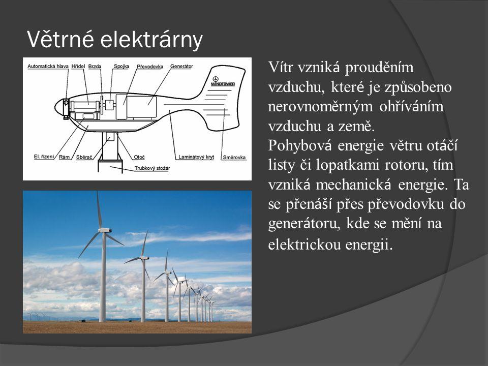 Větrné elektrárny Vítr vzniká prouděním vzduchu, které je způsobeno nerovnoměrným ohříváním vzduchu a země.