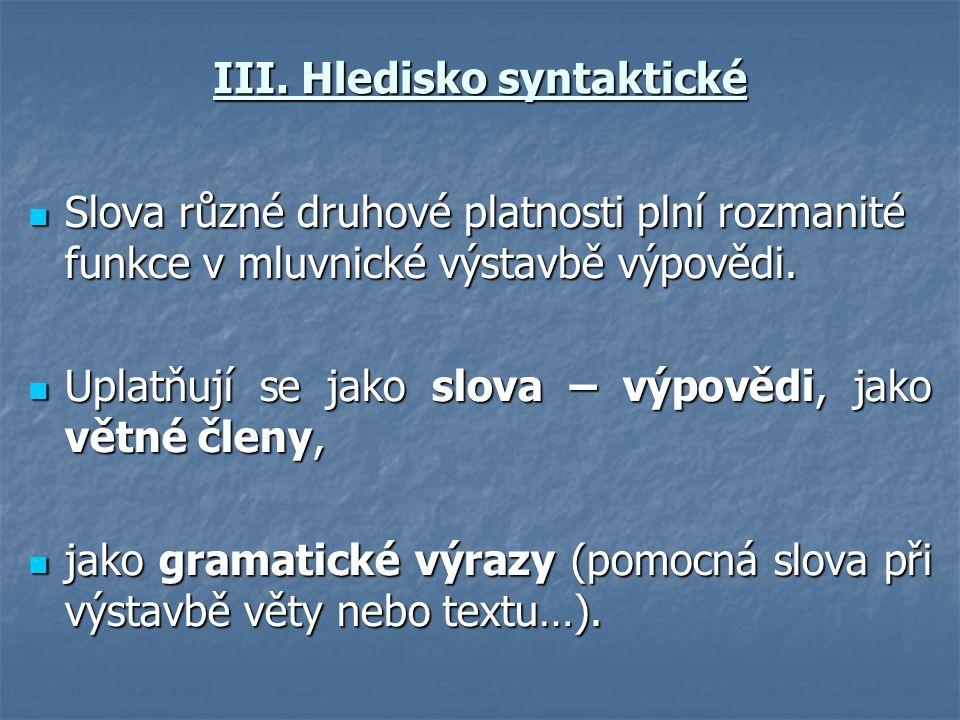 III. Hledisko syntaktické