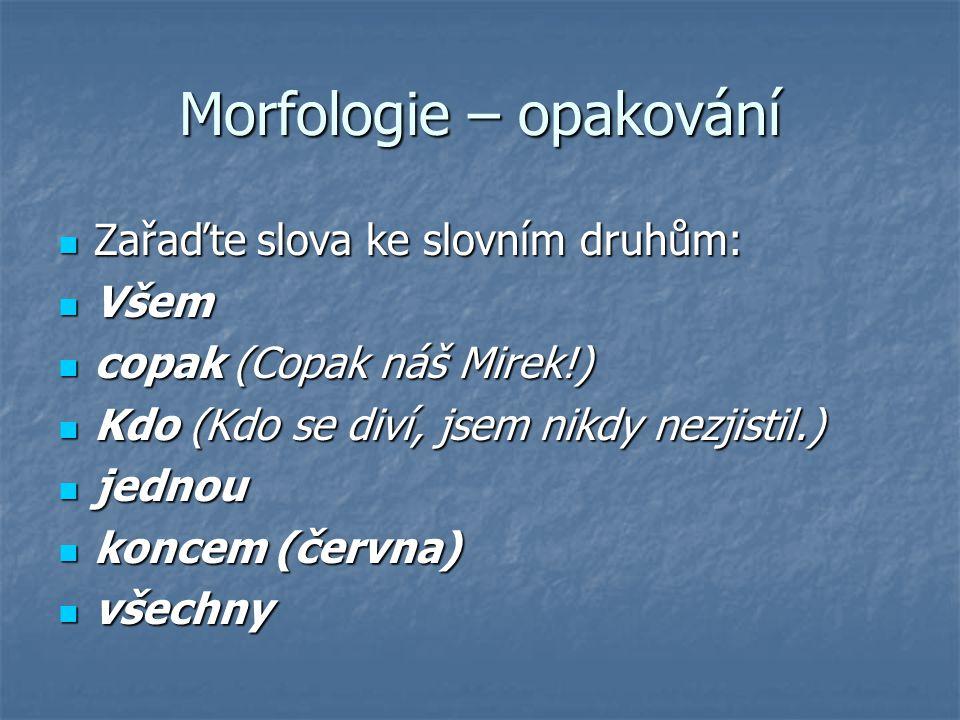 Morfologie – opakování