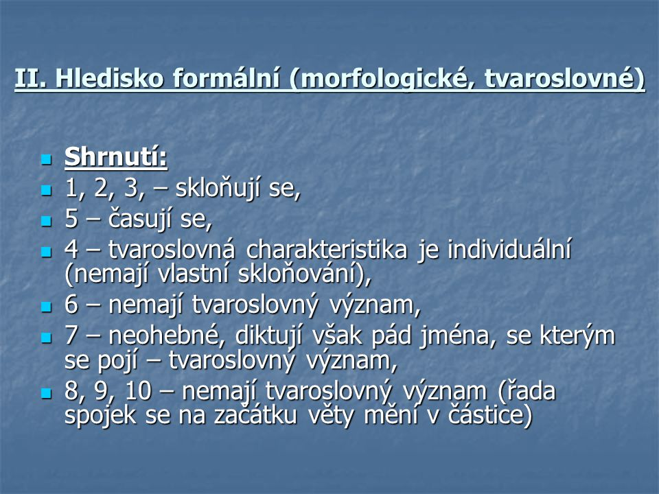 II. Hledisko formální (morfologické, tvaroslovné)