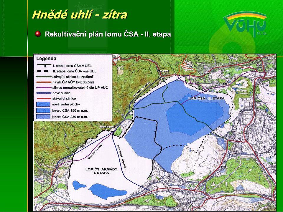 Hnědé uhlí - zítra Rekultivační plán lomu ČSA - II. etapa