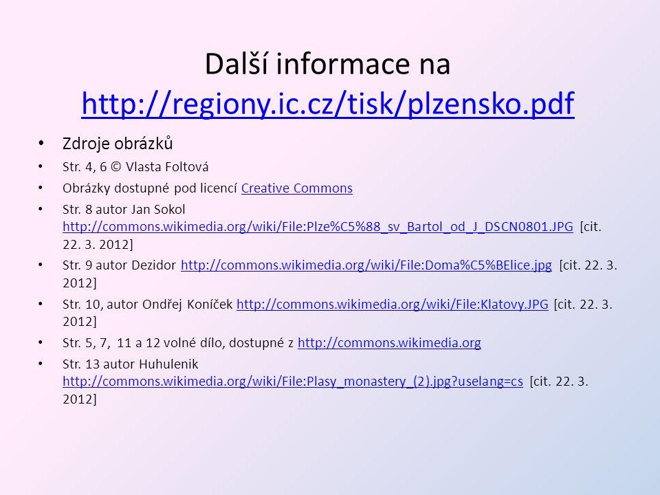 Další informace na http://regiony.ic.cz/tisk/plzensko.pdf