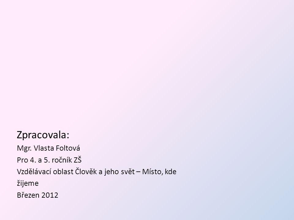 Zpracovala: Mgr. Vlasta Foltová Pro 4. a 5. ročník ZŠ