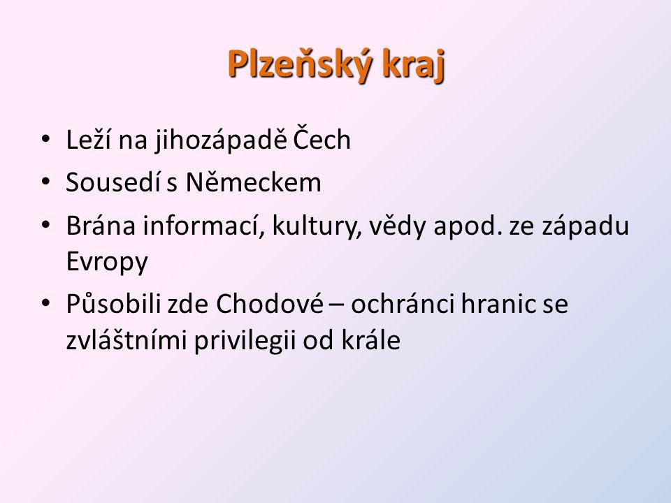 Plzeňský kraj Leží na jihozápadě Čech Sousedí s Německem