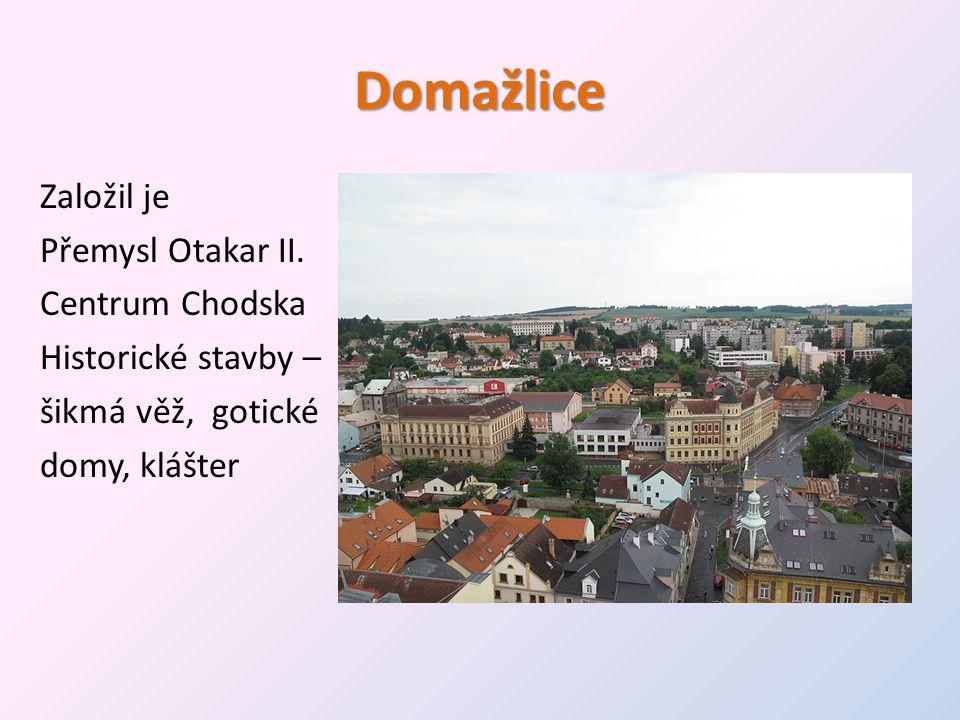 Domažlice Založil je Přemysl Otakar II. Centrum Chodska