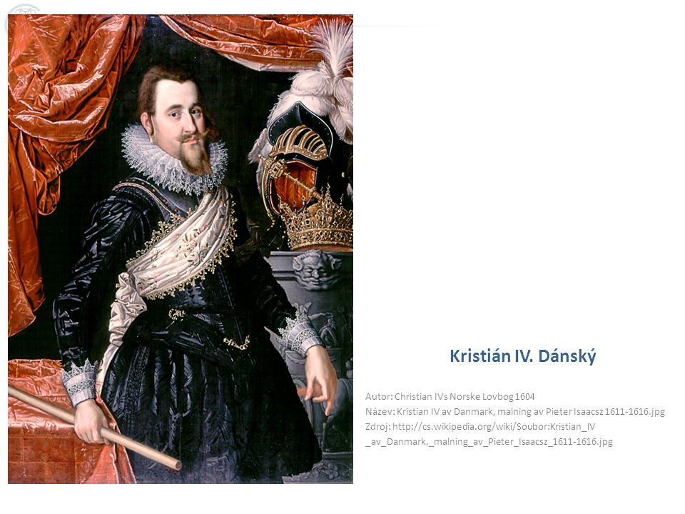 Kristián IV. Dánský Autor: Christian IVs Norske Lovbog 1604