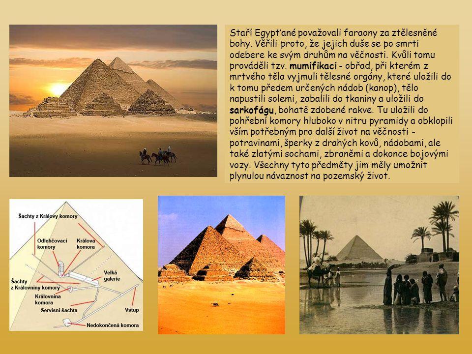 Staří Egypťané považovali faraony za ztělesněné bohy