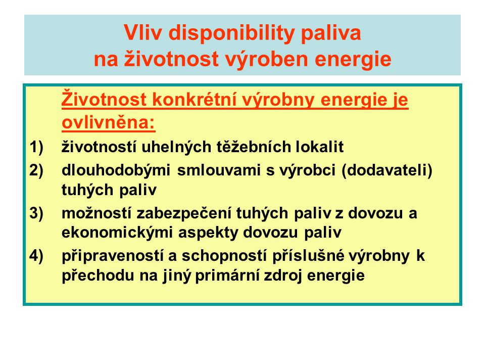 Vliv disponibility paliva na životnost výroben energie